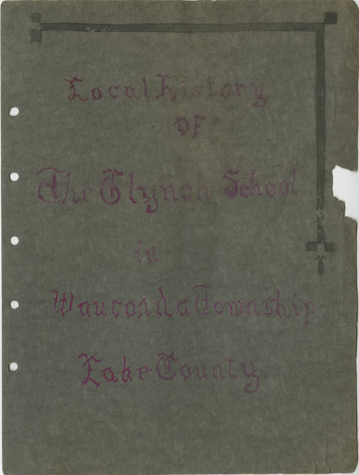 C:\Users\Vern\Documents\Fort Hill\1918 Schools Centennial\1918 Wauconda Twp Glynch School\1918_School_Histories__Wauconda_Township__Glynch_School_2003045_Cover.jpg